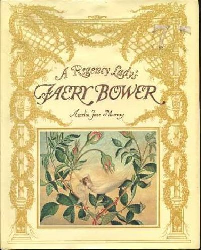 9780001950399: A Regency Lady's Faery Bower