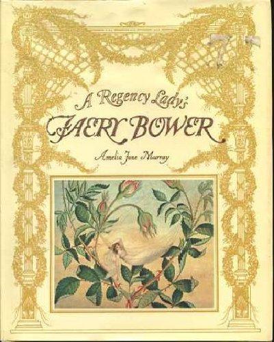 9780001950399: A Regency Lady's Faery Bower