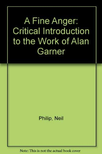 9780001950436: A Fine Anger: Critical Introduction to the Work of Alan Garner