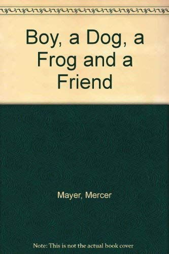 9780001950733: Boy, a Dog, a Frog and a Friend