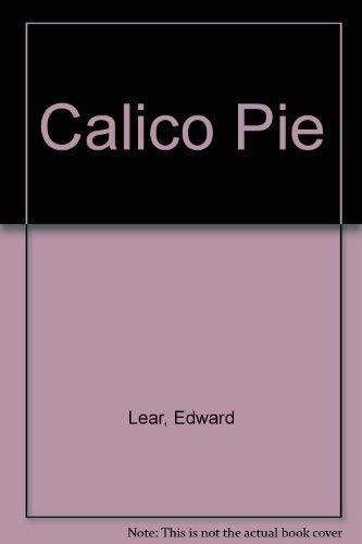 Calico Pie: Edward Lear