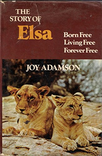"9780001952102: Story of Elsa, The: ""Born Free"", ""Living Free"" AND ""Forever Free"""