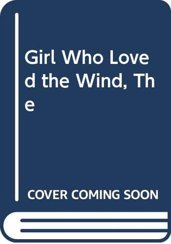 9780001952867: Girl Who Loved the Wind