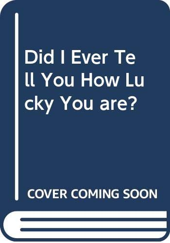 9780001953116: Did I Ever Tell You How Lucky You are? (Beginner books)