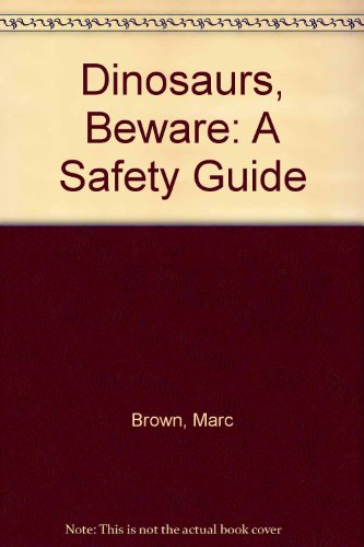 9780001953796: Dinosaurs, Beware: A Safety Guide