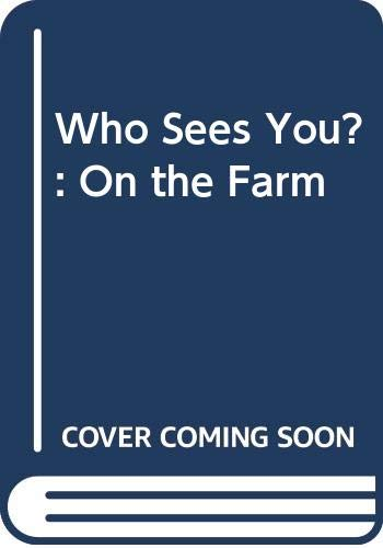 9780001954397: Who Sees You?: On the Farm (Who Sees You?)