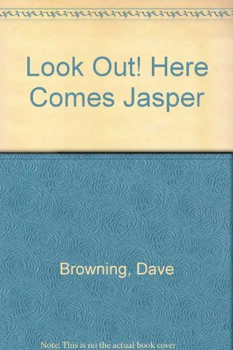 9780001956148: Look Out! Here Comes Jasper