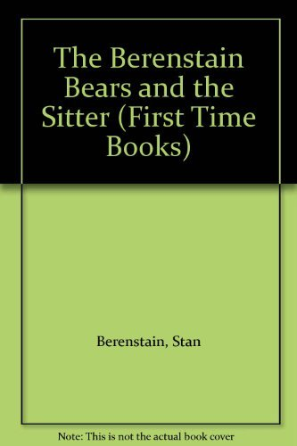 9780001957220: The Berenstain Bears and the Sitter (First Time Books)