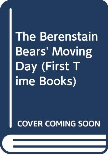 9780001957244: The Berenstain Bears' Moving Day (First Time Books)