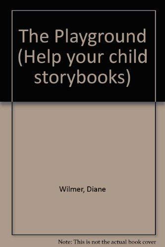 9780001957695: The Playground (Help your child storybooks)
