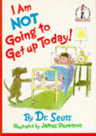 9780001957879: I Am Not Going to Get Up Today (Beginner Books)