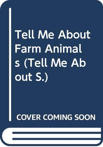 9780001958470: Tell Me About Farm Animals