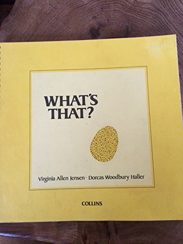 What's That? (9780001959101) by Virginia Allen Jensen; Dorcas Woodbury Haller