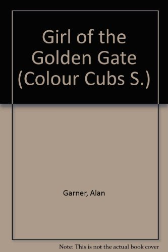 9780001961029: Girl of the Golden Gate (Colour Cubs S)