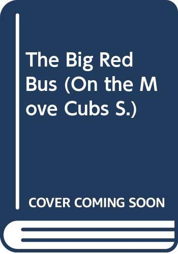 9780001961791: The Big Red Bus (On the Move Cubs)
