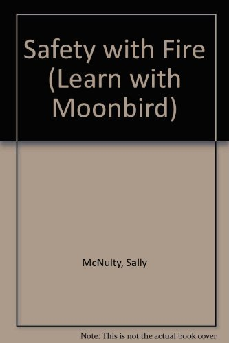 9780001970632: Safety with Fire (Learn with Moonbird)