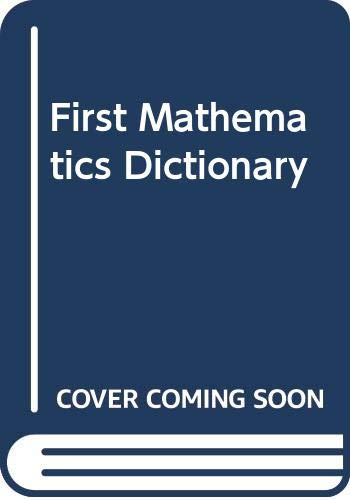 9780001970939: First Mathematics Dictionary