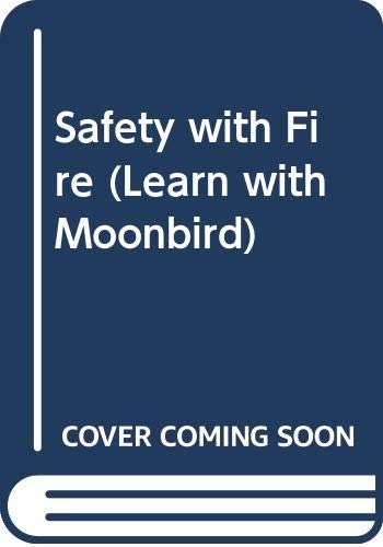 9780001971479: Safety with Fire (Learn with Moonbird)