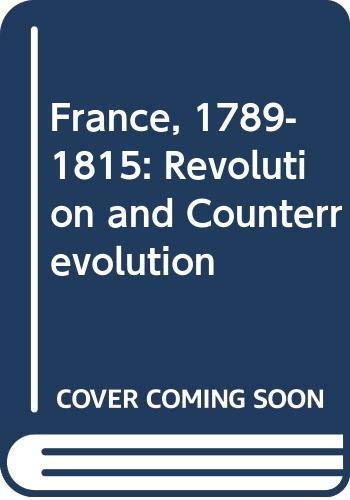 9780001971783: France, 1789-1815: Revolution and Counterrevolution