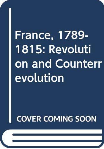 9780001971783: France, 1789-1815: Revolution and Counterrevolution