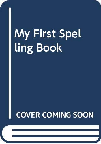 9780001972209: My First Spelling Book