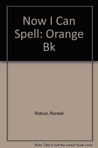 Now I Can Spell: Orange Bk: Holt, Michael, Ridout,