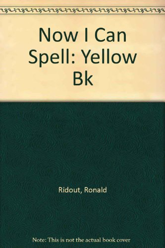 Now I Can Spell: Yellow Bk: Holt, Michael, Ridout,