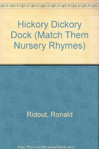 Hickory Dickory Dock (Match Them Nursery Rhymes): Ridout, Ronald
