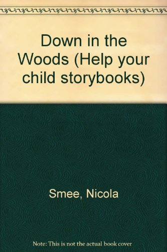 9780001977785: Down in the Woods (Help Your Child Storybooks)