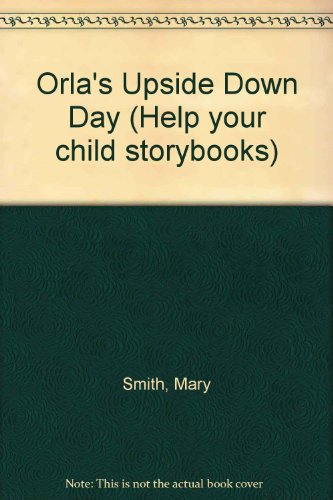 9780001977808: Orla's Upside Down Day (Help your child storybooks)