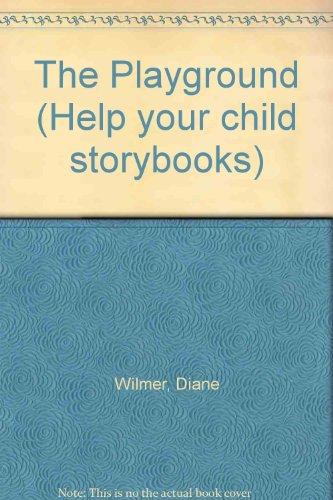 9780001977822: The Playground (Help Your Child Storybooks)