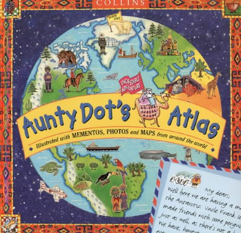 Aunty Dotâ₠™s Incredible Adventure Atlas