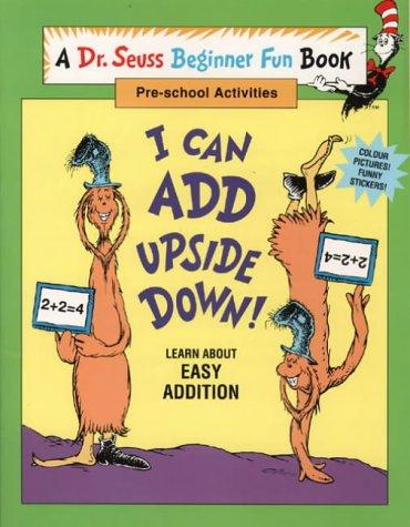 I Can Add Upside Down (Dr.Seuss Beginner Fun Books): Dr. Seuss