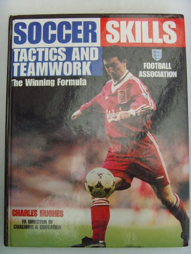 Winning Formula: Soccer Skills, Tactics and Teamwork: Hughes, Charles