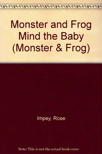 9780001980525: Monster and Frog Mind the Baby (Monster & Frog)