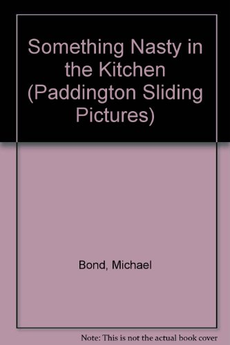 9780001981119: Something Nasty in the Kitchen (Paddington Sliding Pictures)