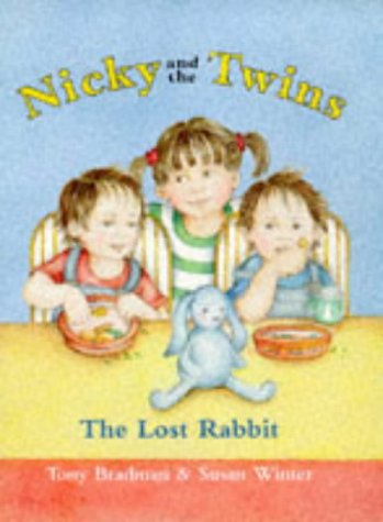 Nicky and the Twins: the Lost Rabbit (Nicky and the Twins) (Nicky & the Twins) (9780001981201) by Bradman, Tony; Winter, Susan