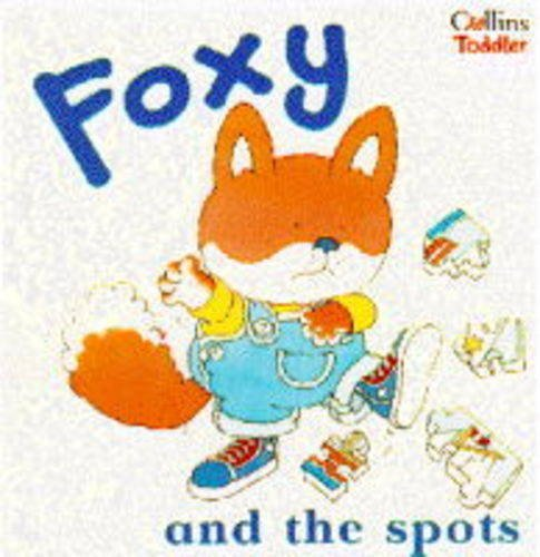 9780001981461: Foxy and the Spots (Collins Toddler)