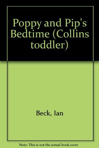 9780001981508: Poppy and Pip's Bedtime (Collins toddler)