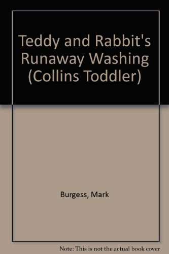 9780001981607: Teddy and Rabbit's Runaway Washing (Collins Toddler)