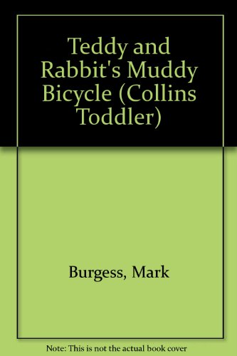 9780001981836: Teddy and Rabbit's Muddy Bicycle (Collins Toddler)