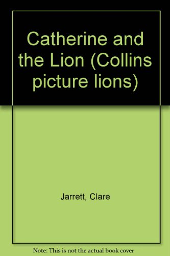 9780001981911: Catherine and the Lion (Collins picture lions)