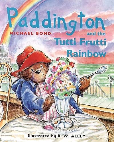 9780001981942: Paddington and the Tutti Frutti Rainbow
