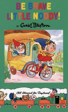 9780001982420: Be Brave Little Noddy! (Noddy Classic Library)