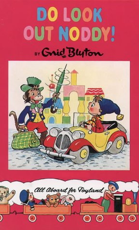 9780001982444: Do Look Out, Noddy! (Noddy Classic Library)