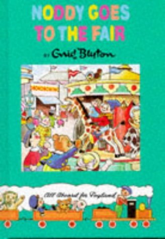 9780001982505: Noddy Goes to the Fair (Noddy Classic Library)