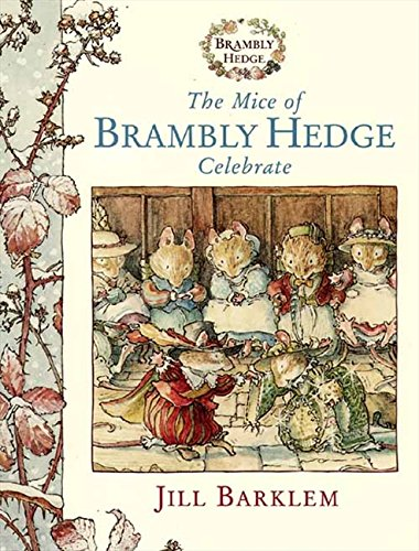 9780001983250: The Mice of Brambly Hedge Celebrate