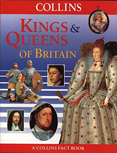 9780001983618: Kings and Queens of Britain (Collins Fact Books)