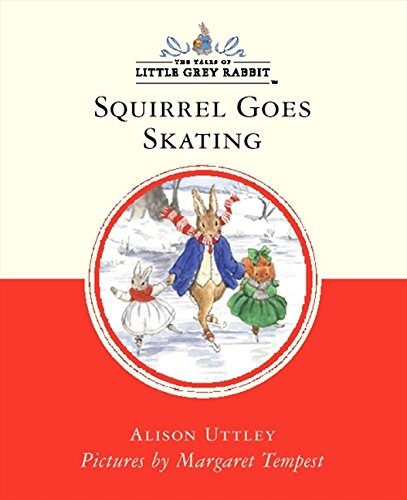 9780001983861: Squirrel Goes Skating (Little Grey Rabbit Classic Series)