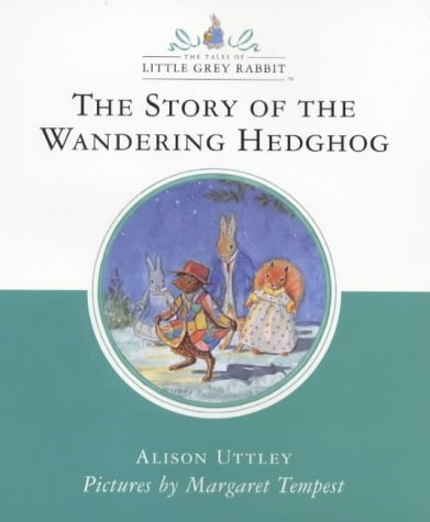9780001983922: The Story of the Wandering Hedgehog (Little Grey Rabbit Classic Series)